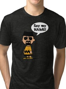 Say My Name Tri-blend T-Shirt