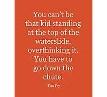Be Brave: Tina Fey Photographic Print