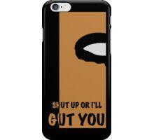 DeathStroke Shut Up Or I'll Gut You Case iPhone Case/Skin