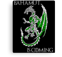 Bahamut Is Coming V2 Canvas Print