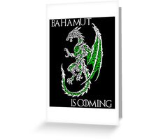Bahamut Is Coming V2 Greeting Card