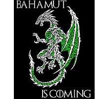 Bahamut Is Coming V2 Photographic Print