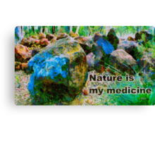 Nature is my medicine Canvas Print