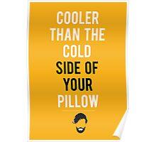 Cooler than your pillow Poster