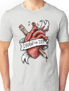 Draw or Die Unisex T-Shirt