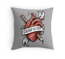 Draw or Die Throw Pillow