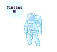 space says hi Photographic Print