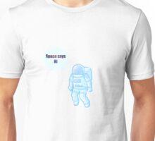 space says hi Unisex T-Shirt