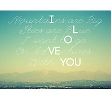 Adventures and I Love You Photographic Print