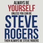 Always Be Steve Rogers  by BobbyMcG