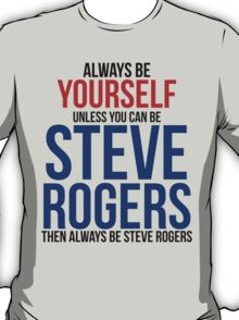Always Be Steve Rogers  T-Shirt