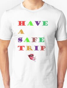 Have A Safe Trip T-Shirt