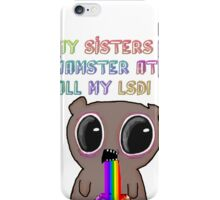 MY SISTERS HAMSTER ATE ALL MY LSD ! iPhone Case/Skin