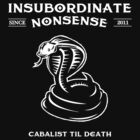 Insubordinate Nonsense Pint Design by TheSecretCabal