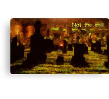 Not the end Canvas Print