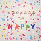 Because I'm Happy by RichCaspian