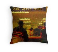 Jobs... Apply here Throw Pillow