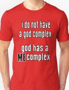 God has a ME complex Unisex T-Shirt