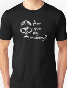 Are you my mommy? T-Shirt