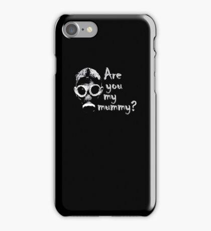 Are you my mommy? iPhone Case/Skin