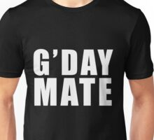 Good Day Mate Unisex T-Shirt
