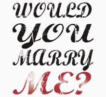 Would you marry me? couple t shirts by incetelso