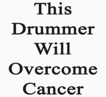 This Drummer Will Overcome Cancer  by supernova23