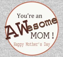 You're an Aweome Mom by incetelso