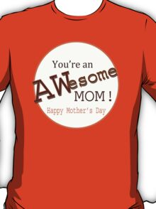 You're an Aweome Mom T-Shirt