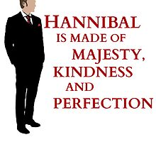 Hannibal is made of majesty, kindness and perfection by FandomizedRose