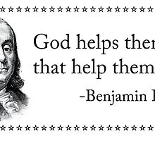 God Helps Them That Help Themselves - Benjamin Franklin by deadguyadvice