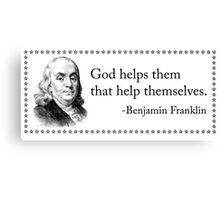 God Helps Them That Help Themselves - Benjamin Franklin Canvas Print