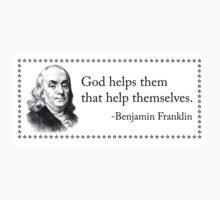 God Helps Them That Help Themselves - Benjamin Franklin T-Shirt