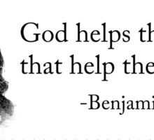 God Helps Them That Help Themselves - Benjamin Franklin Sticker