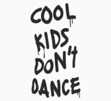 COOL KIDS DONT DANCE T-Shirt