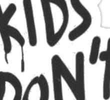 COOL KIDS DONT DANCE Sticker