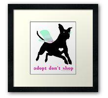 Adopt Don't Shop! Framed Print
