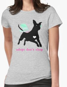 Adopt Don't Shop! Womens Fitted T-Shirt