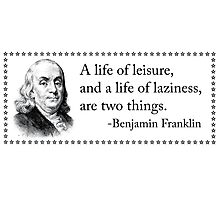 The Life of Leisure is Not Laziness Photographic Print
