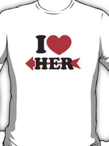 LOVE HER, Couple, Heart, I Love You, Pair, Valentine` Day T-Shirt
