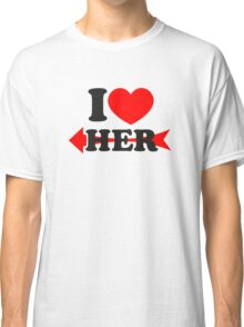 LOVE HER, Couple, Heart, I Love You, Pair, Valentine` Day Classic T-Shirt
