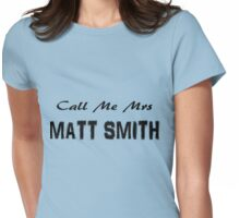 Call Me Mrs Matt Smith Womens Fitted T-Shirt