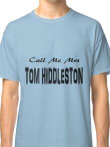 Call Me Mrs Tom Hiddleston Classic T-Shirt