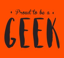 Proud to be a GEEK T-shirt Kids Clothes