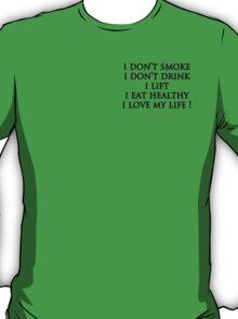 good life! T-Shirt