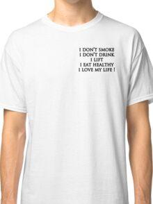 good life! Classic T-Shirt