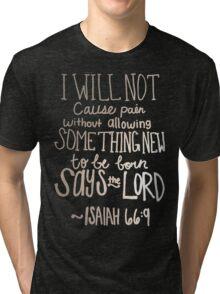 Isaiah 66:9 Tri-blend T-Shirt