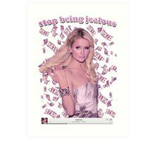 Paris Hilton 'Stop Being Jealous' Art v.2 Art Print
