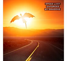 Speed limit enforced by dragons (text version) Photographic Print