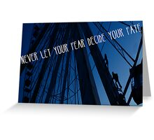 Fear and Your Fate Greeting Card